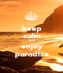 keep calm and enjoy paradise - Personalised Poster A1 size