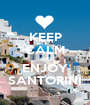 KEEP CALM AND ENJOY SANTORINI - Personalised Poster A1 size