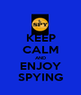 KEEP CALM AND ENJOY SPYING - Personalised Poster A1 size