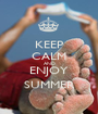 KEEP CALM AND ENJOY SUMMER - Personalised Poster A1 size