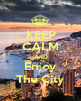 KEEP CALM AND Enjoy The City - Personalised Poster A1 size