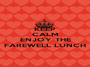 KEEP CALM AND  ENJOY THE FAREWELL LUNCH - Personalised Poster A1 size