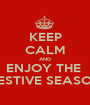 KEEP CALM AND ENJOY THE  FESTIVE SEASON - Personalised Poster A1 size