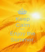 Keep Calm And  Enjoy the Summer. - Personalised Poster A1 size