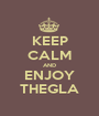 KEEP CALM AND ENJOY THEGLA - Personalised Poster A1 size