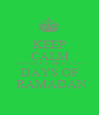 KEEP CALM AND ENJOY THESE LAST DAYS OF  RAMADAN - Personalised Poster A1 size