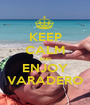 KEEP CALM AND ENJOY VARADERO - Personalised Poster A1 size