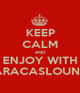 KEEP CALM AND ENJOY WITH CARACASLOUNGE - Personalised Poster A1 size
