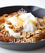 KEEP CALM AND ENJOY YOUR APPLE PIE SUNDAE - Personalised Poster A1 size