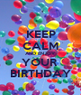 KEEP CALM AND ENJOY YOUR  BIRTHDAY - Personalised Poster A1 size