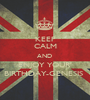 KEEP CALM AND  ENJOY YOUR' BIRTHDAY-GENESIS  - Personalised Poster A1 size