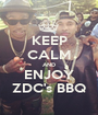 KEEP CALM AND ENJOY ZDC's BBQ - Personalised Poster A1 size