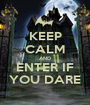 KEEP CALM AND ENTER IF YOU DARE - Personalised Poster A1 size