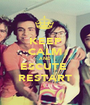KEEP CALM AND ESCUTE  RESTART - Personalised Poster A1 size
