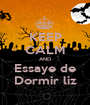 KEEP CALM AND Essaye de Dormir liz - Personalised Poster A1 size