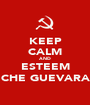 KEEP CALM AND ESTEEM CHE GUEVARA - Personalised Poster A1 size