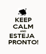 KEEP CALM AND ESTEJA  PRONTO! - Personalised Poster A1 size