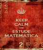 KEEP CALM AND ESTUDE MATEMÁTICA - Personalised Poster A1 size