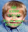 KEEP CALM AND Eu te amo  Kidrauhl  - Personalised Poster A1 size
