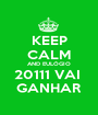 KEEP CALM AND EULÓGIO 20111 VAI  GANHAR - Personalised Poster A1 size