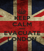 KEEP CALM AND EVACUATE LONDON - Personalised Poster A1 size
