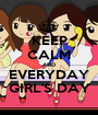 KEEP CALM AND EVERYDAY GIRL'S DAY - Personalised Poster A1 size
