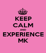 KEEP CALM AND EXPERIENCE MK - Personalised Poster A1 size