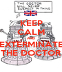 KEEP CALM AND EXTERMINATE THE DOCTOR - Personalised Poster A1 size