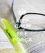 KEEP CALM AND FÉ E FORÇA - Personalised Poster A1 size