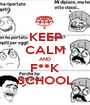 KEEP CALM AND F**K SCHOOL - Personalised Poster A1 size