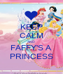 KEEP CALM AND  FAFFY'S A  PRINCESS - Personalised Poster A1 size