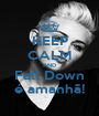 KEEP CALM AND Fall Down é amanhã! - Personalised Poster A1 size