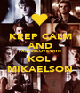 KEEP CALM AND FALL IN LOVE WITH KOL  MIKAELSON - Personalised Poster A1 size