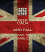 KEEP CALM AND FALL IN LOVE WITH ONE DIRECTION - Personalised Poster A1 size