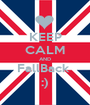 KEEP CALM AND FallBack  :) - Personalised Poster A1 size