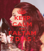 KEEP CALM AND FALTAM 7 DIAS ! - Personalised Poster A1 size