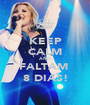 KEEP CALM AND FALTAM  8 DIAS! - Personalised Poster A1 size