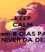 KEEP CALM AND Faltam 8 DIAS PARA O NIVER DA DEMI - Personalised Poster A1 size