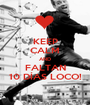 KEEP CALM AND FALTAN 10 DÍAS LOCO! - Personalised Poster A1 size