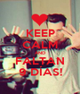 KEEP CALM AND FALTAN 9 DÍAS! - Personalised Poster A1 size