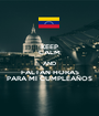 KEEP CALM AND FALTAN HORAS PARA MI CUMPLEAÑOS - Personalised Poster A1 size
