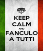 KEEP CALM AND FANCULO A TUTTI - Personalised Poster A1 size