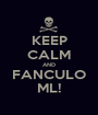 KEEP CALM AND FANCULO ML! - Personalised Poster A1 size