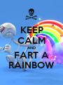 KEEP CALM AND FART A RAINBOW - Personalised Poster A1 size