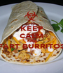 KEEP CALM AND FART BURRITOS  - Personalised Poster A1 size
