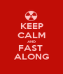KEEP CALM AND FAST  ALONG - Personalised Poster A1 size