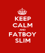 KEEP CALM AND FATBOY SLIM - Personalised Poster A1 size