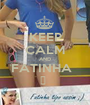 KEEP CALM AND FATINHA   ♥  - Personalised Poster A1 size