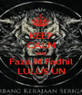 KEEP CALM AND Faza M Fadhil LULUS UN - Personalised Poster A1 size