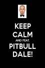 KEEP CALM AND FEAT. PITBULL DALE! - Personalised Poster A1 size
